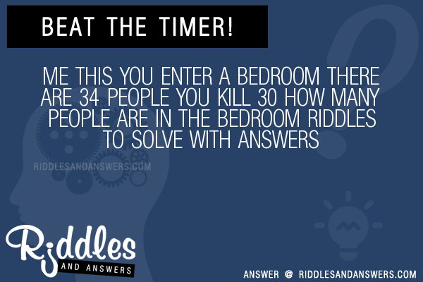 30 Me This You Enter A Bedroom There Are 34 People You Kill 30 How Many People Are In The Bedroom Riddles With Answers To Solve Puzzles Brain Teasers And